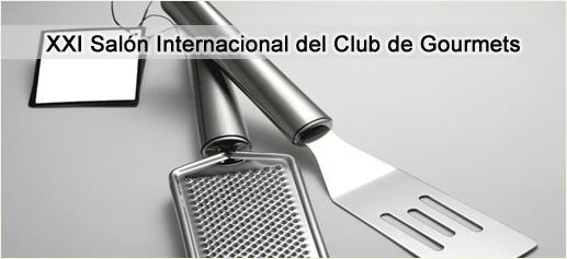XXI Salón Internacional del Club de Gourmets