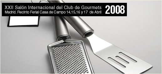 XXII Salón Internacional del Club de Gourmets 2008