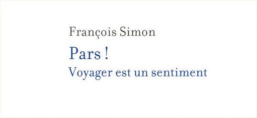 """Pars! Voyager est un sentiment"": nuevo libro gastronómico de François Simon"